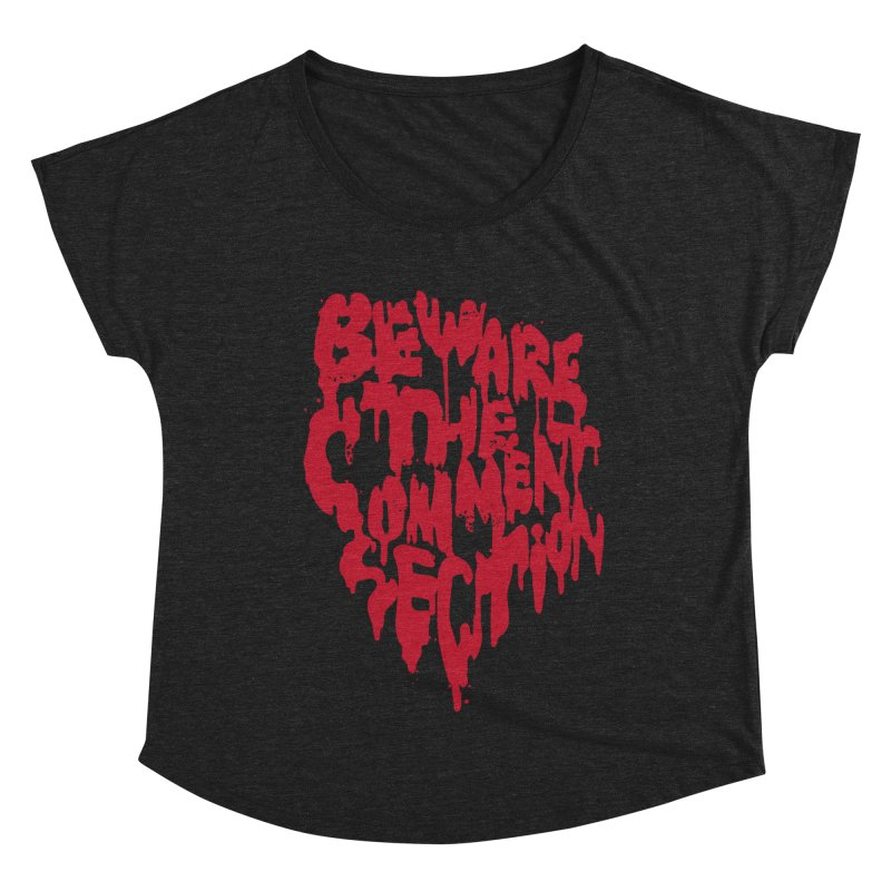 Beware the Comments Women's Scoop Neck by Daniel Stevens's Artist Shop