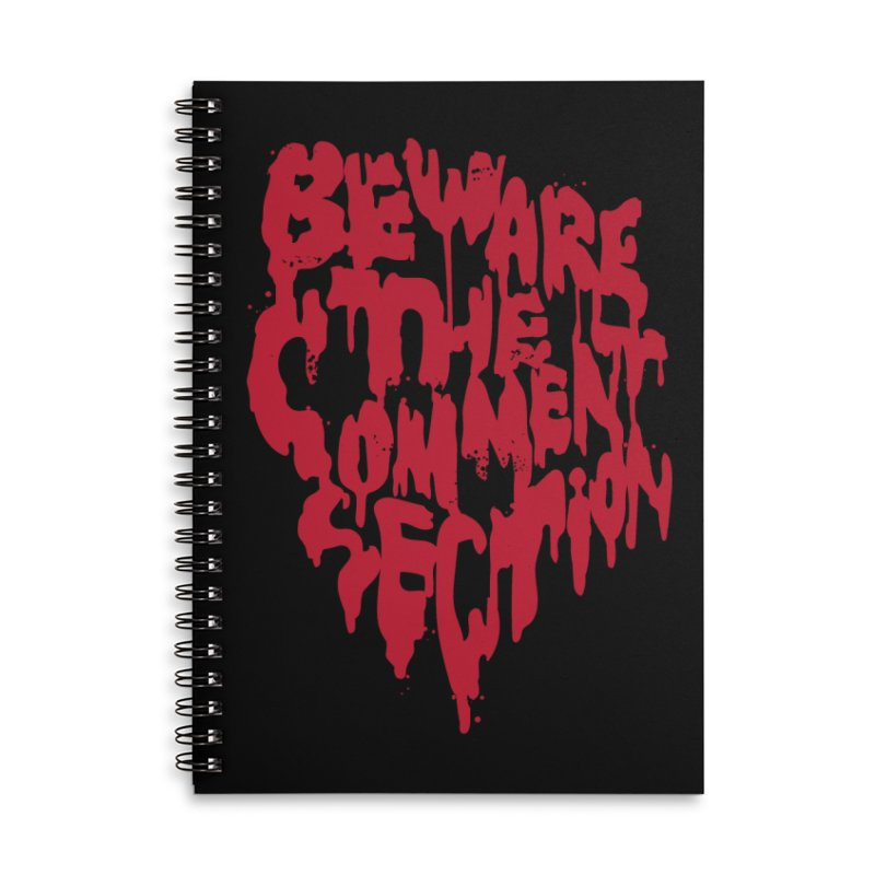 Beware the Comments Accessories Lined Spiral Notebook by Daniel Stevens's Artist Shop