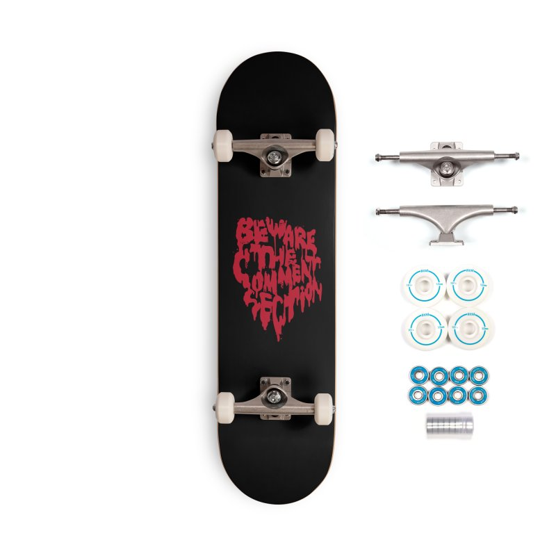 Beware the Comments Accessories Complete - Basic Skateboard by Daniel Stevens's Artist Shop