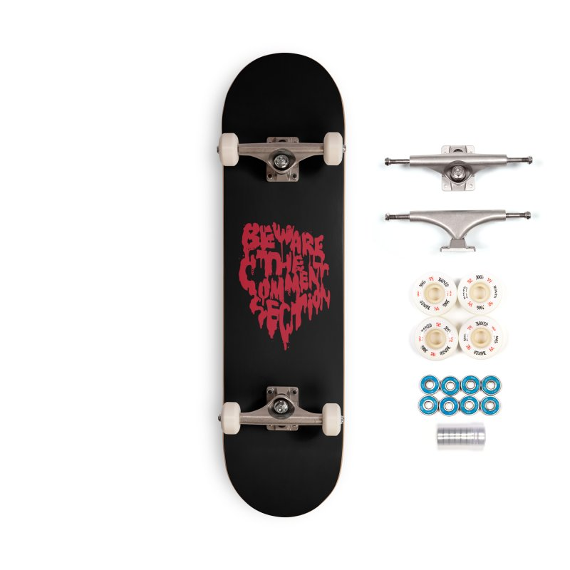 Beware the Comments Accessories Complete - Premium Skateboard by Daniel Stevens's Artist Shop