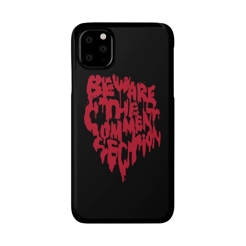 Beware the Comments Accessories Phone Case by Daniel Stevens's Artist Shop