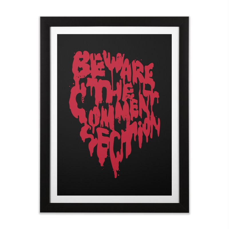 Beware the Comments Home Framed Fine Art Print by Daniel Stevens's Artist Shop