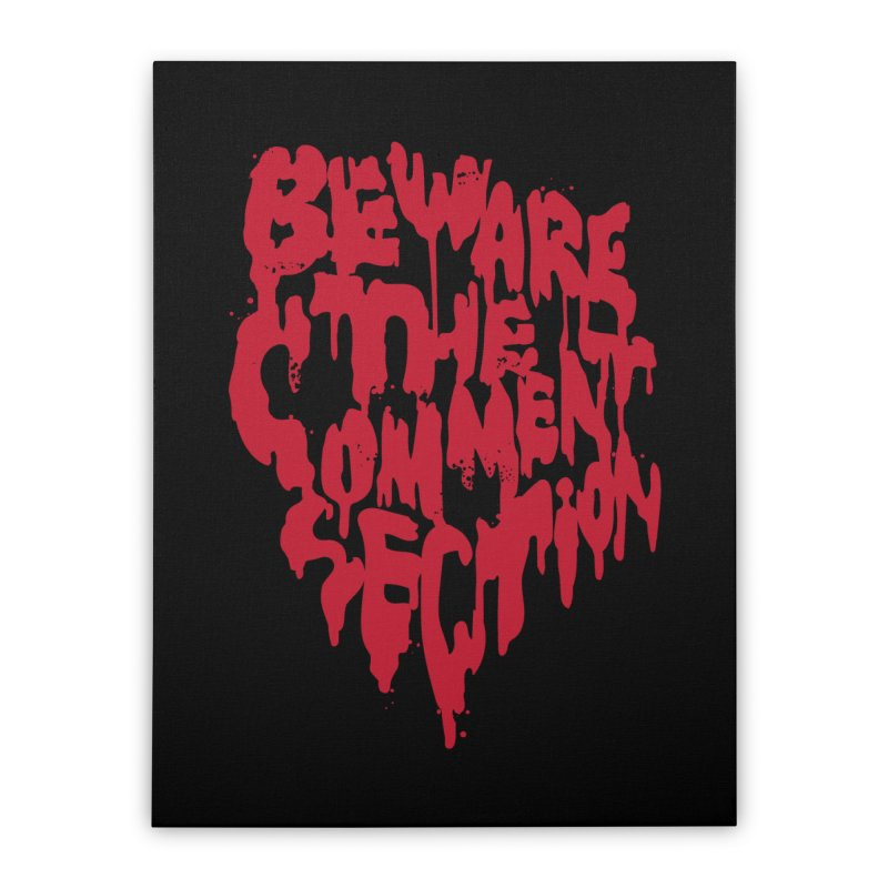 Beware the Comments Home Stretched Canvas by Daniel Stevens's Artist Shop