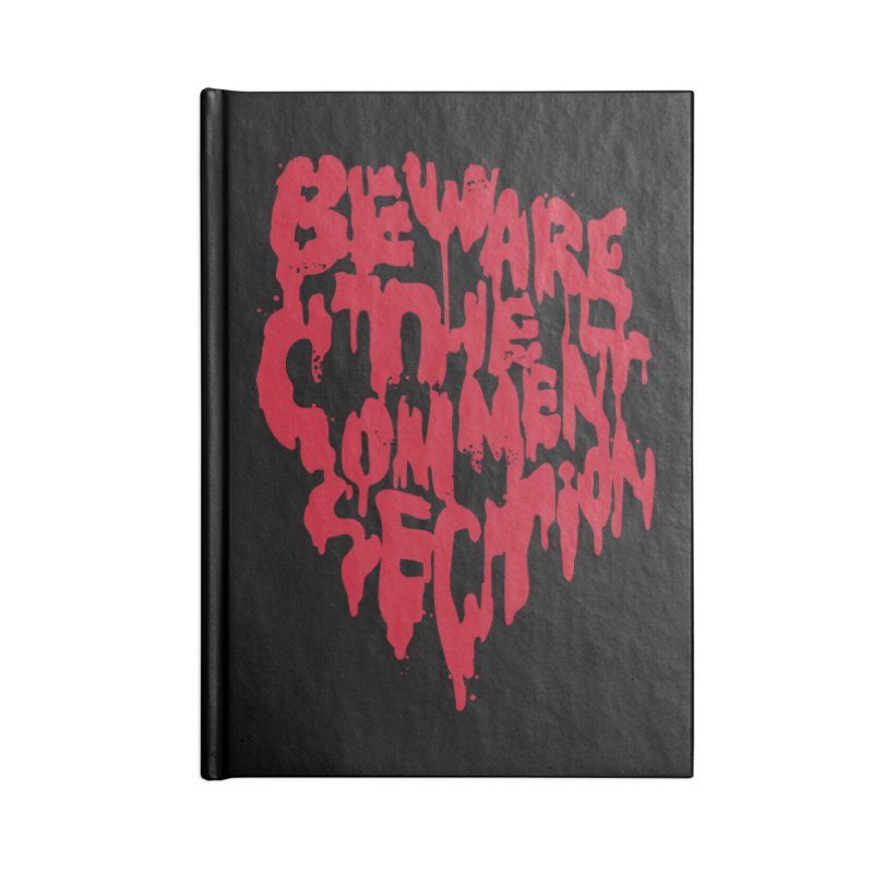 Beware the Comments Accessories Lined Journal Notebook by Daniel Stevens's Artist Shop