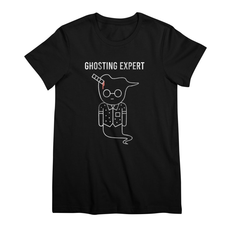 Ghosting Expert Women's Premium T-Shirt by Daniel Stevens's Artist Shop