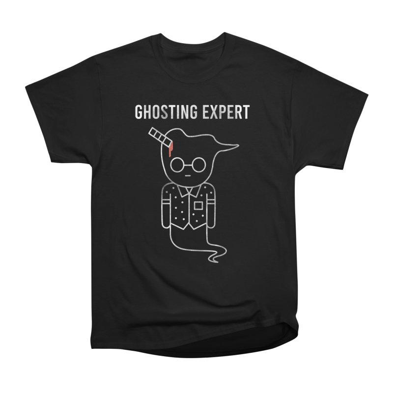 Ghosting Expert Women's Heavyweight Unisex T-Shirt by Daniel Stevens's Artist Shop
