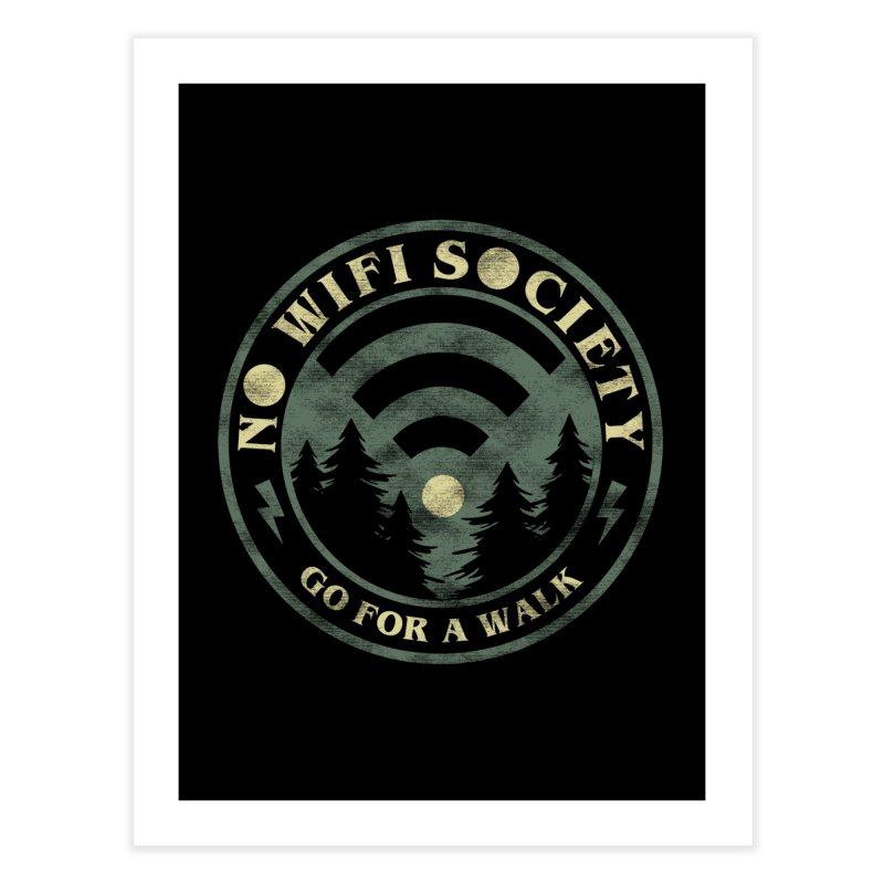 No Wifi Society Home Fine Art Print by Daniel Stevens's Artist Shop