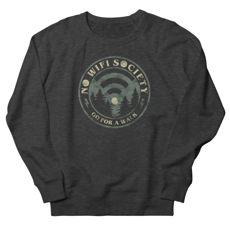No Wifi Society Men's French Terry Sweatshirt by Daniel Stevens's Artist Shop