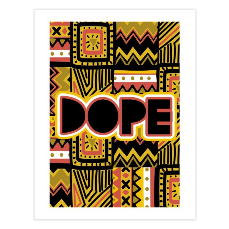 Dope Home Fine Art Print by Daniel Stevens's Artist Shop