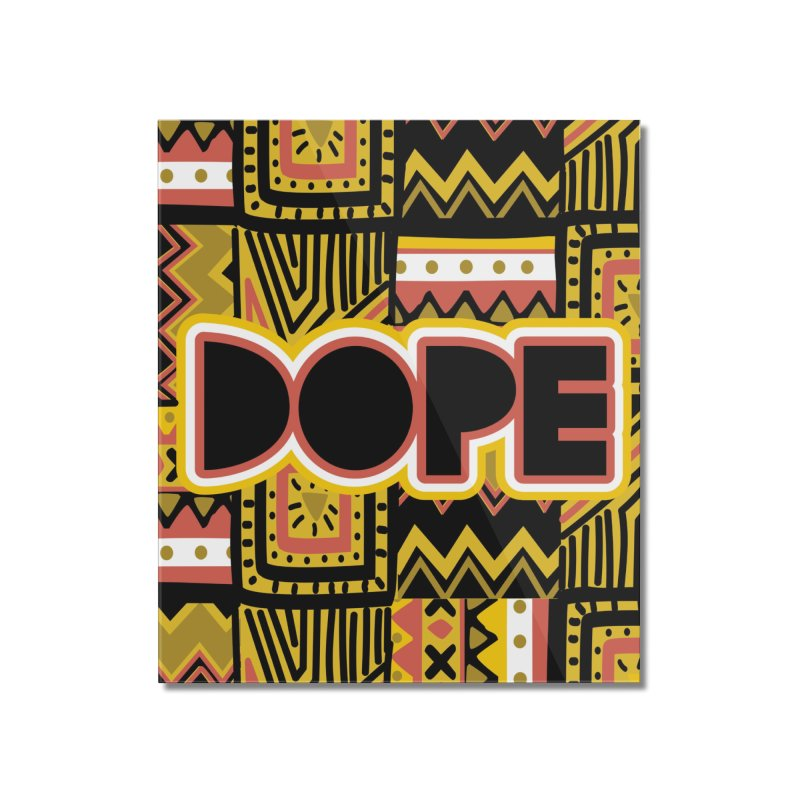 Dope Home Mounted Acrylic Print by Daniel Stevens's Artist Shop