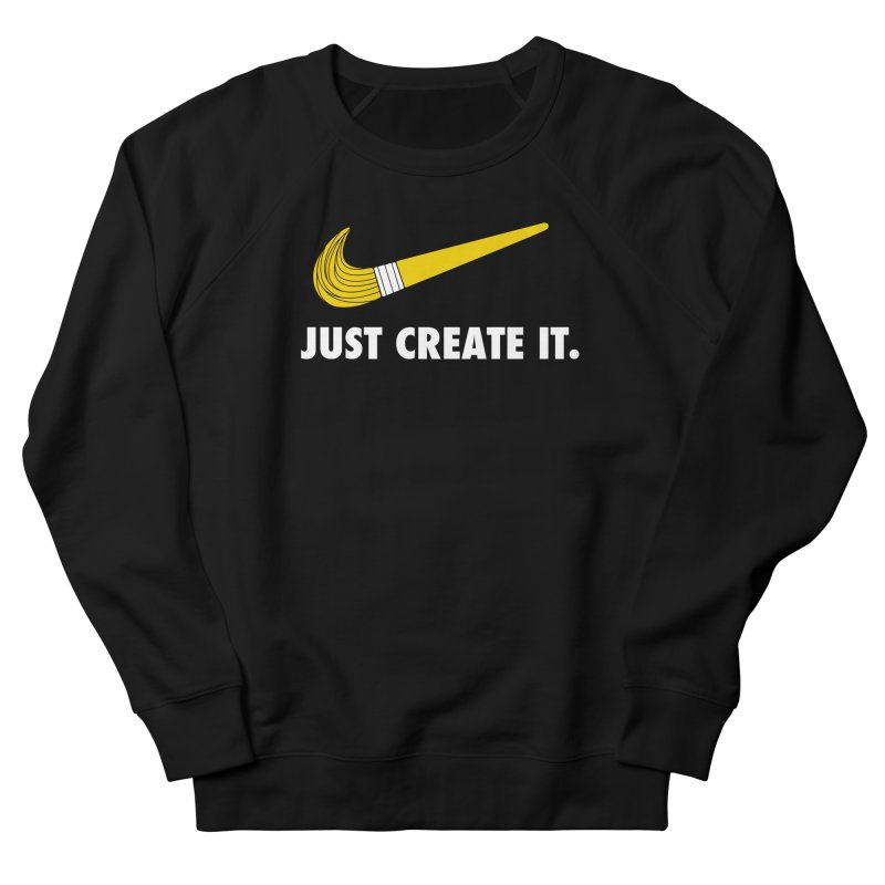 Just Create It Men's French Terry Sweatshirt by Daniel Stevens's Artist Shop