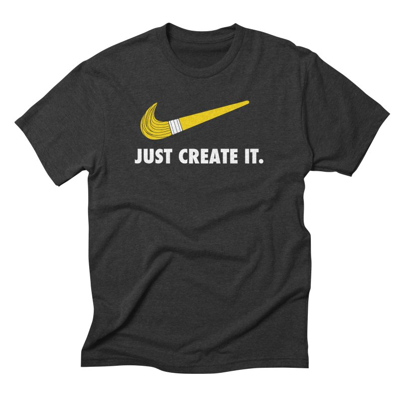 Just Create It Men's Triblend T-shirt by danielstevens's Artist Shop