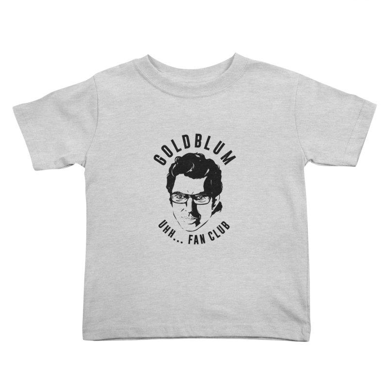 Goldblum fan club Kids Toddler T-Shirt by danielstevens's Artist Shop