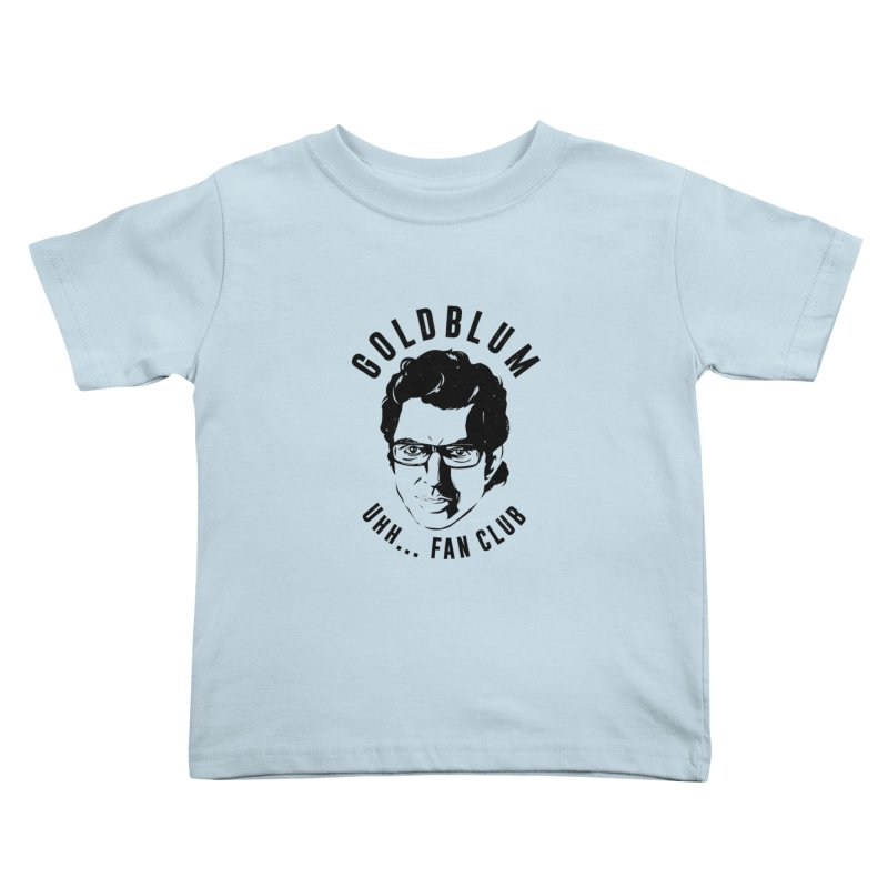 Goldblum fan club Kids Toddler T-Shirt by danielstevens's Artist Shop