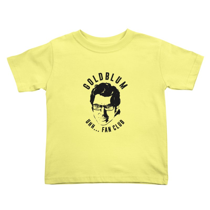 Goldblum fan club Kids Toddler T-Shirt by Daniel Stevens's Artist Shop