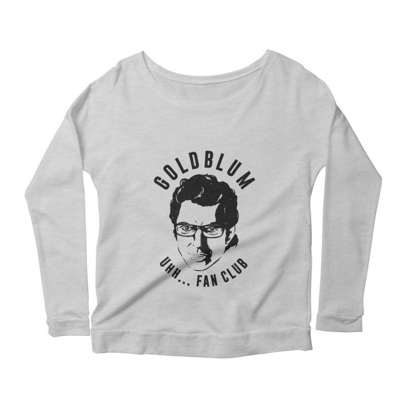 Goldblum fan club Women's Longsleeve Scoopneck  by danielstevens's Artist Shop