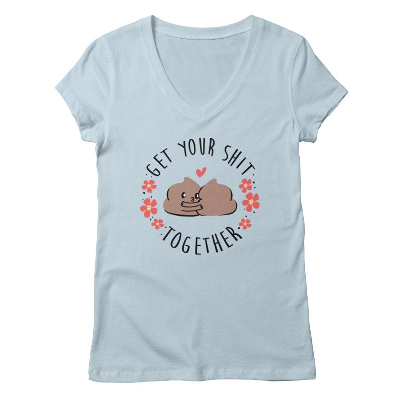 Get your shit together Women's V-Neck by Daniel Stevens's Artist Shop