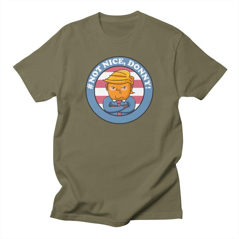 Not Nice, Donny! Men's T-Shirt by Daniel Stevens's Artist Shop