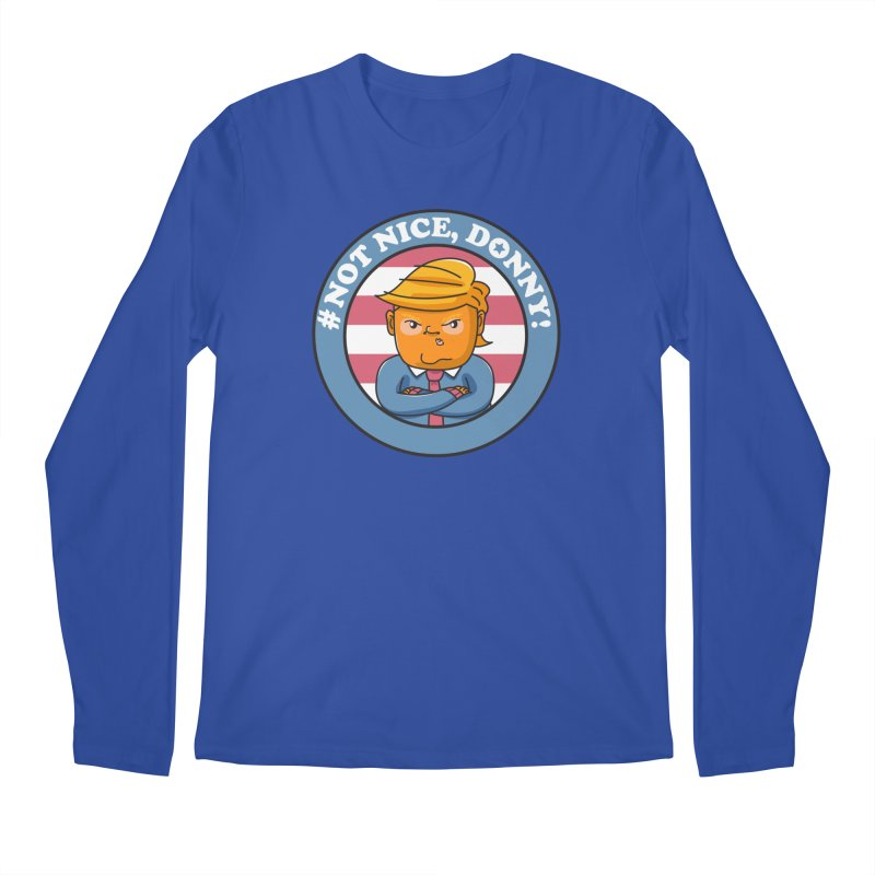 Not Nice, Donny! Men's Longsleeve T-Shirt by Daniel Stevens's Artist Shop