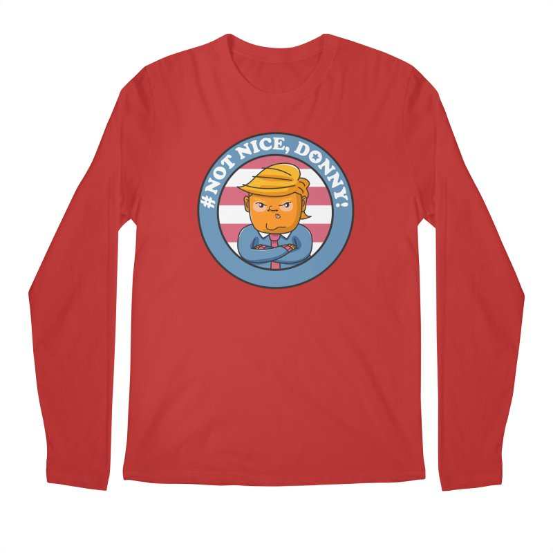 Not Nice, Donny! Men's Regular Longsleeve T-Shirt by danielstevens's Artist Shop