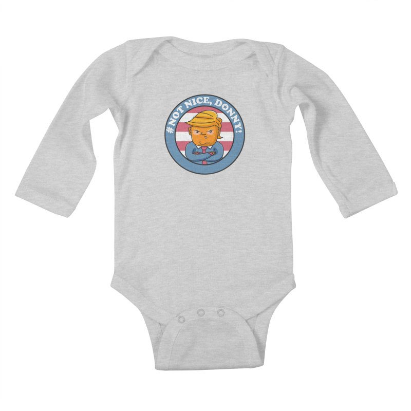 Not Nice, Donny! Kids Baby Longsleeve Bodysuit by danielstevens's Artist Shop