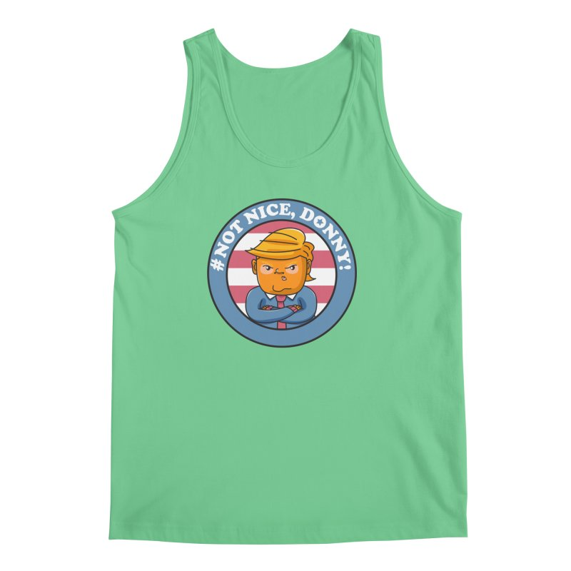 Not Nice, Donny! Men's Regular Tank by Daniel Stevens's Artist Shop