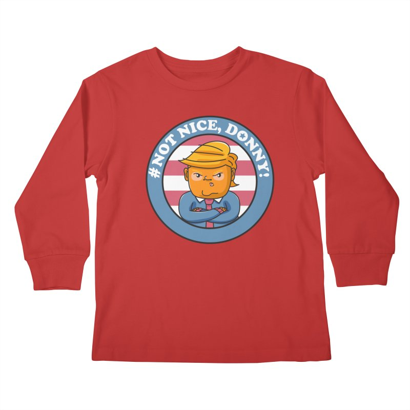 Not Nice, Donny! Kids Longsleeve T-Shirt by danielstevens's Artist Shop