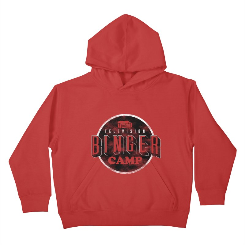 TV BINGER CAMP Kids Pullover Hoody by danielstevens's Artist Shop