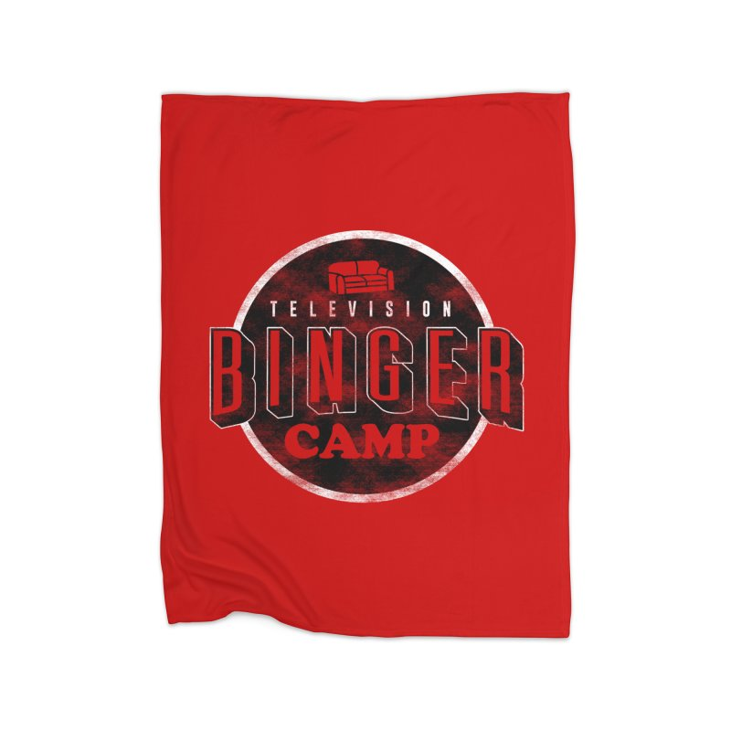 TV BINGER CAMP Home Blanket by Daniel Stevens's Artist Shop