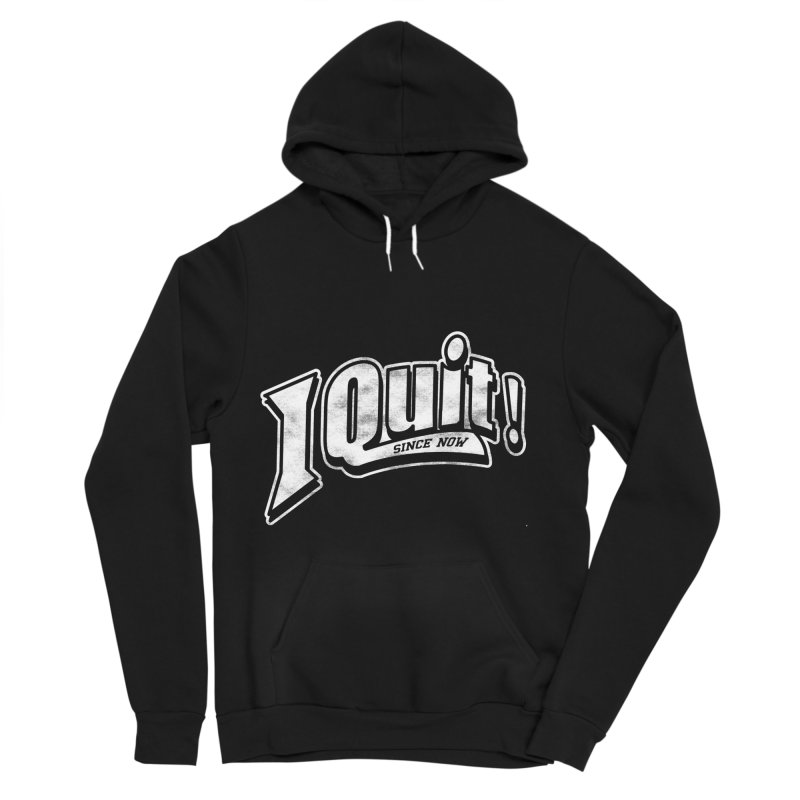 I quit! Women's Sponge Fleece Pullover Hoody by danielstevens's Artist Shop