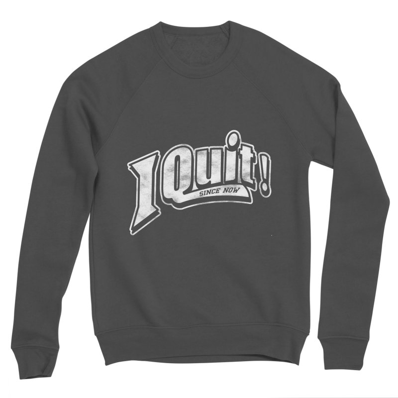 I quit! Men's Sponge Fleece Sweatshirt by danielstevens's Artist Shop