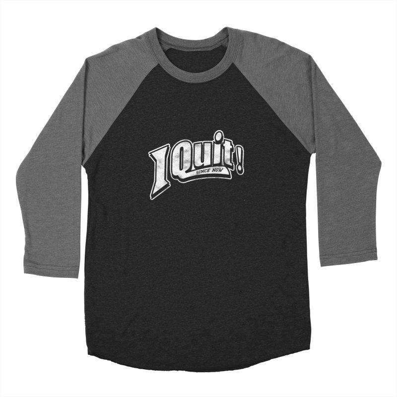 I quit! Women's Longsleeve T-Shirt by Daniel Stevens's Artist Shop