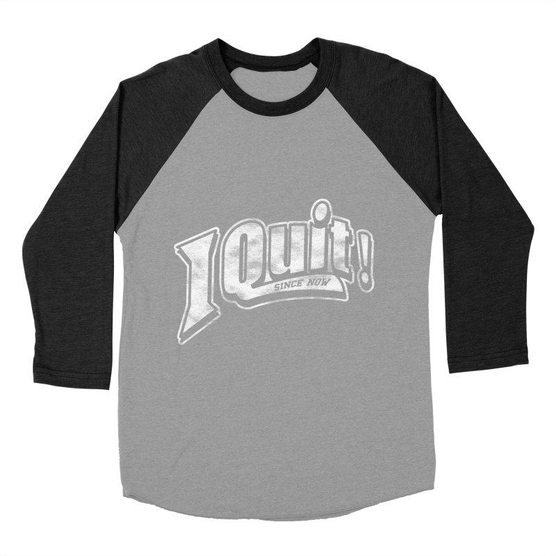 I quit! Women's Baseball Triblend Longsleeve T-Shirt by Daniel Stevens's Artist Shop