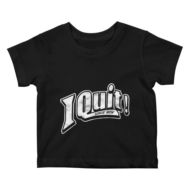 I quit! Kids Baby T-Shirt by danielstevens's Artist Shop