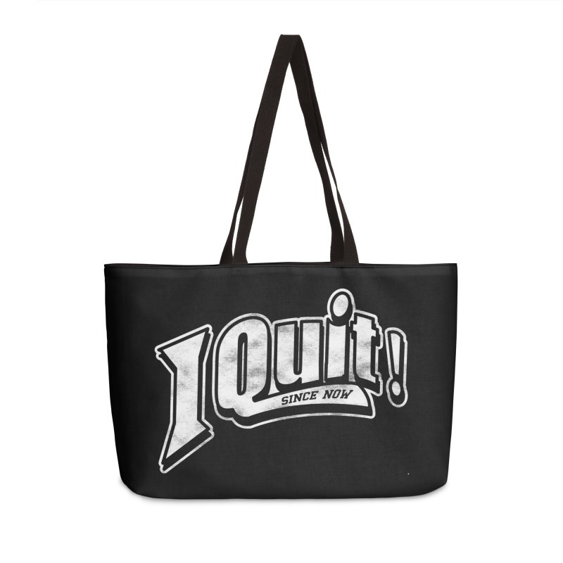 I quit! Accessories Weekender Bag Bag by Daniel Stevens's Artist Shop