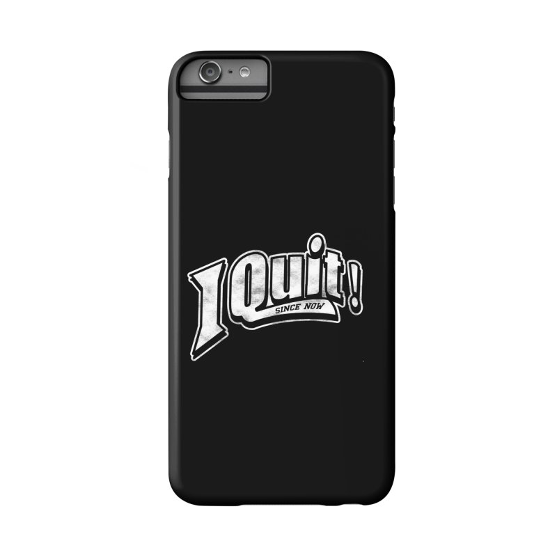 I quit! Accessories Phone Case by Daniel Stevens's Artist Shop
