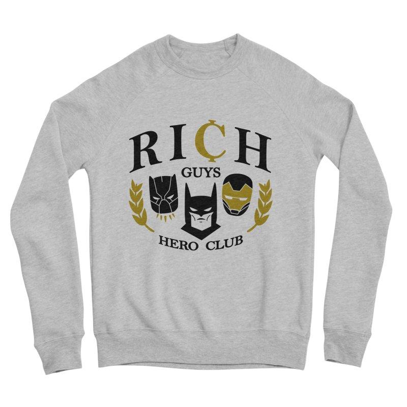 Rich Guys Hero Club Women's Sponge Fleece Sweatshirt by Daniel Stevens's Artist Shop
