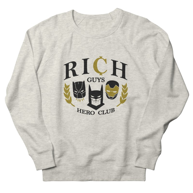 Rich Guys Hero Club Women's French Terry Sweatshirt by Daniel Stevens's Artist Shop