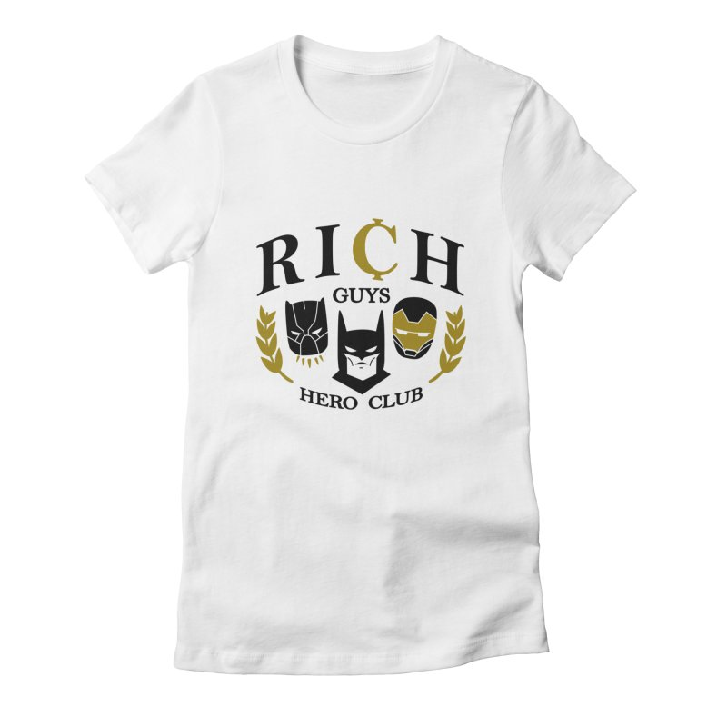 Rich Guys Hero Club in Women's Fitted T-Shirt White by Daniel Stevens's Artist Shop