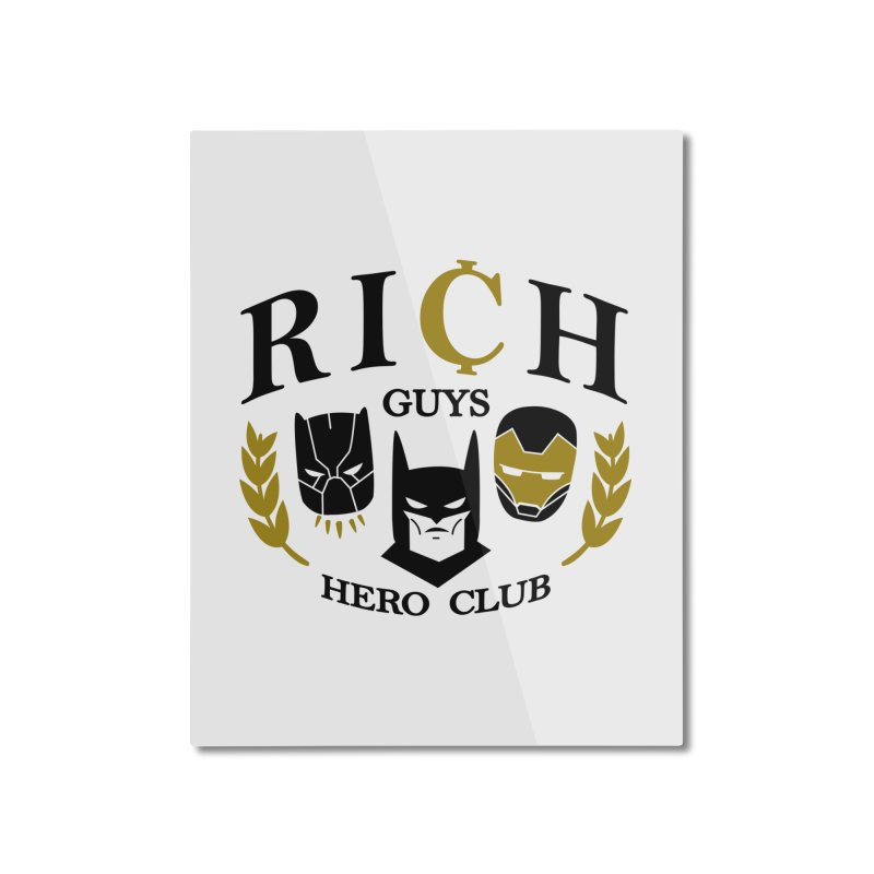 Rich Guys Hero Club Home Mounted Aluminum Print by Daniel Stevens's Artist Shop