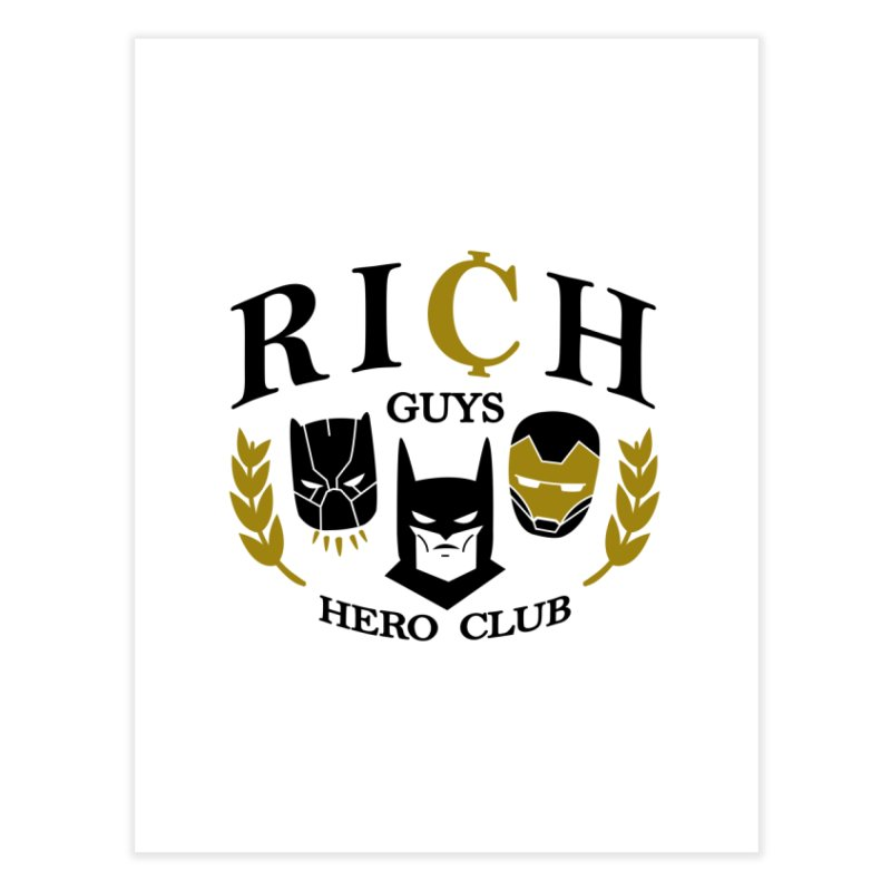 Rich Guys Hero Club Home Fine Art Print by danielstevens's Artist Shop