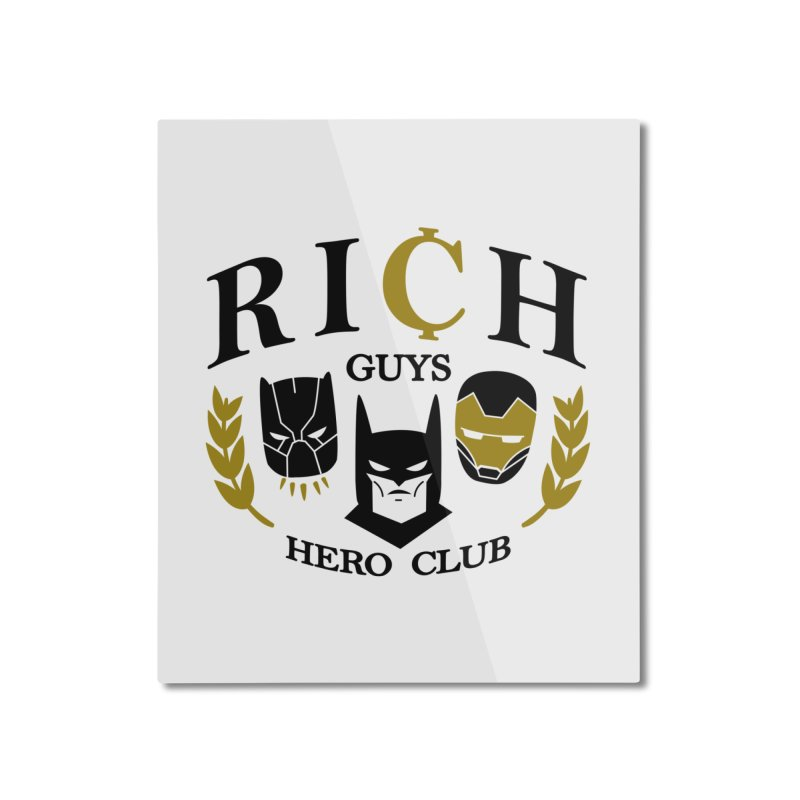 Rich Guys Hero Club Home Mounted Aluminum Print by danielstevens's Artist Shop