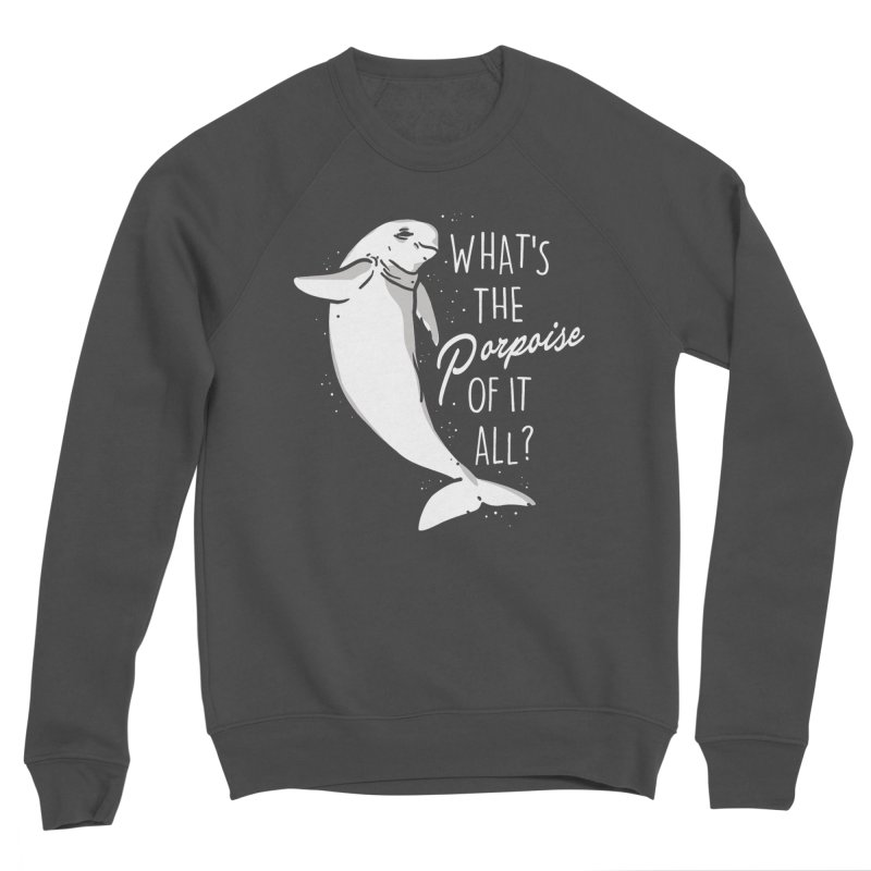 What's the Porpoise? Women's Sponge Fleece Sweatshirt by Daniel Stevens's Artist Shop