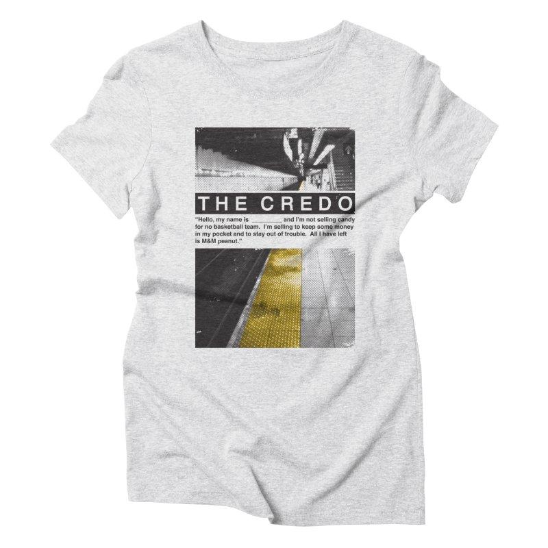 The Credo Women's Triblend T-Shirt by Daniel Stevens's Artist Shop