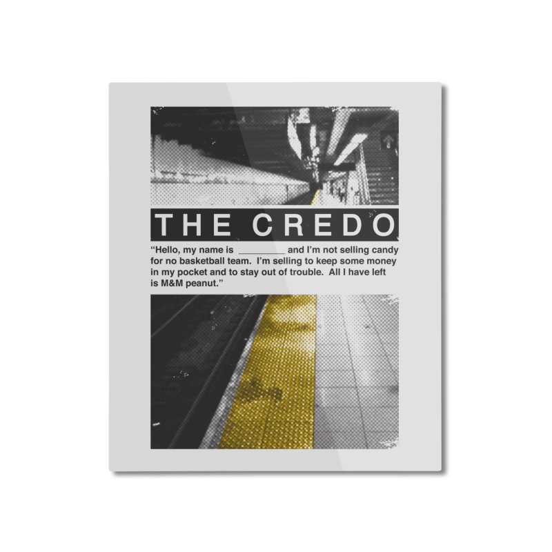 The Credo Home Mounted Aluminum Print by Daniel Stevens's Artist Shop