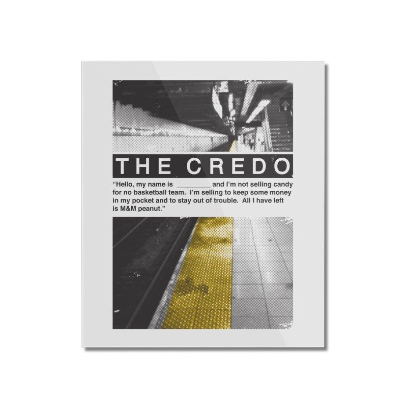 The Credo Home Mounted Acrylic Print by Daniel Stevens's Artist Shop