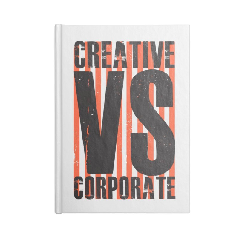 Creative Vs Corporate Accessories Blank Journal Notebook by Daniel Stevens's Artist Shop