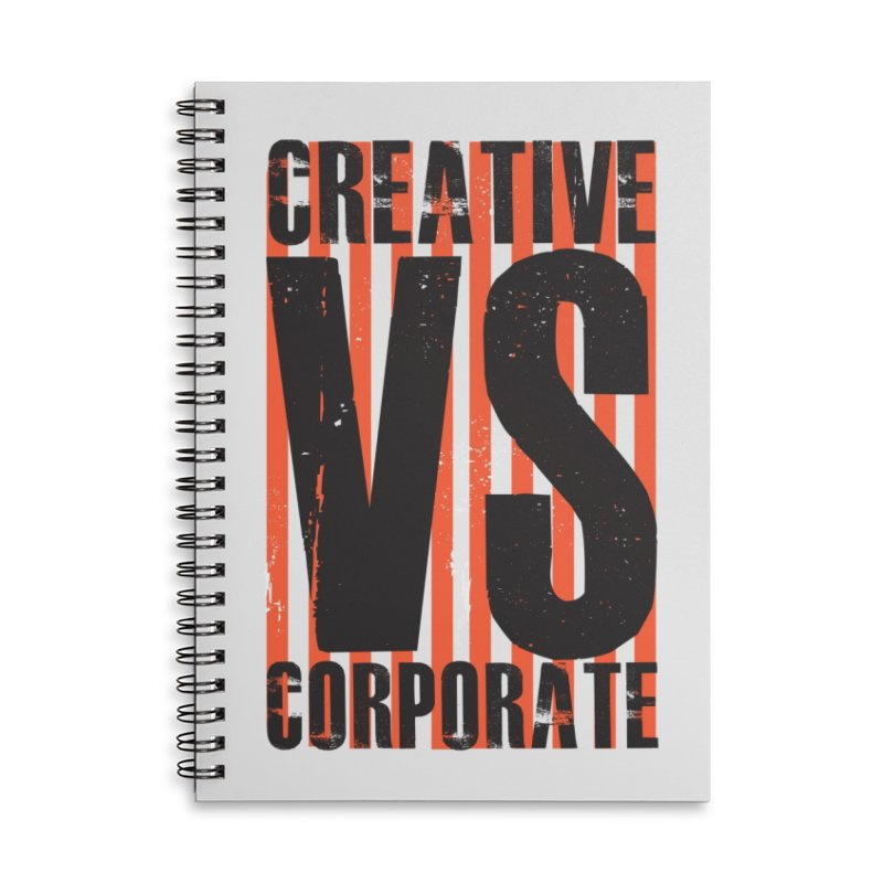 Creative Vs Corporate Accessories Lined Spiral Notebook by Daniel Stevens's Artist Shop