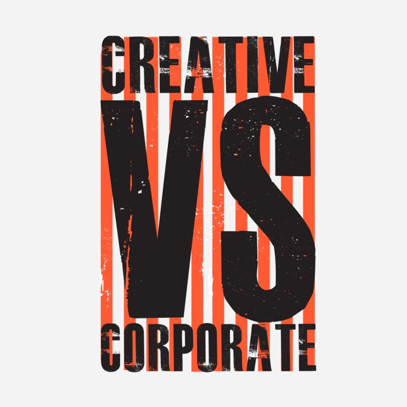 Creative Vs Corporate Men's Sweatshirt by Daniel Stevens's Artist Shop