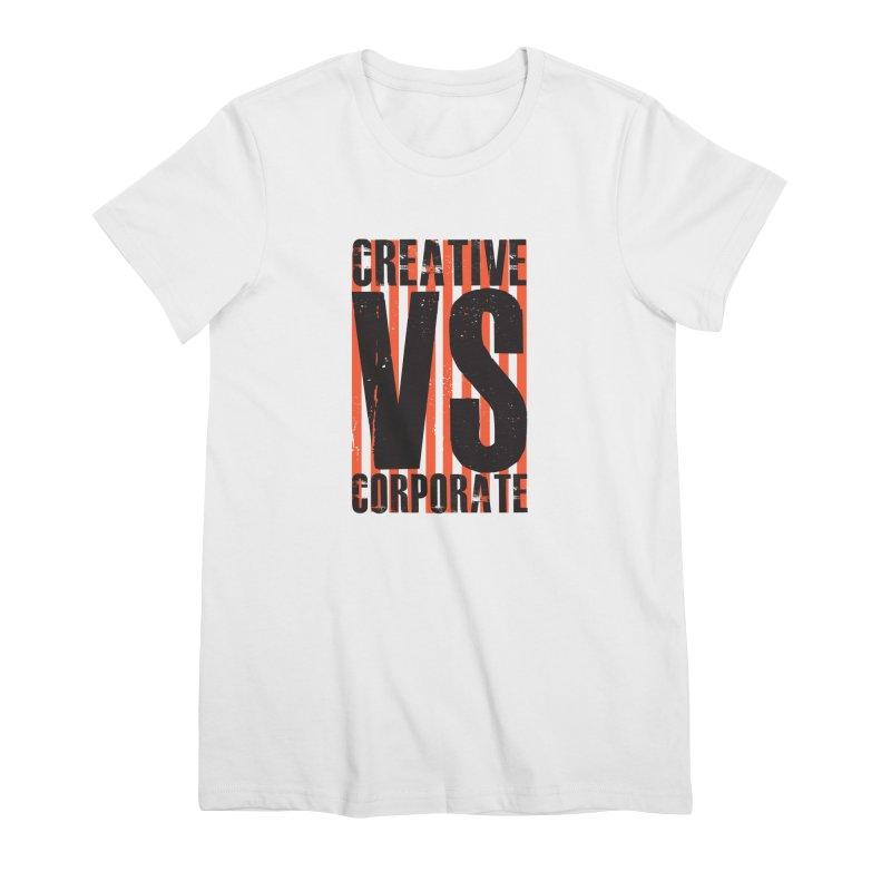 Creative Vs Corporate Women's T-Shirt by Daniel Stevens's Artist Shop
